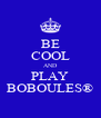 BE COOL AND PLAY BOBOULES® - Personalised Poster A4 size