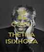 BE COOL AND THETHA ISIXHOSA - Personalised Poster A4 size
