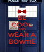 BE COOL AND WEAR A BOWTIE - Personalised Poster A4 size