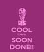 BE COOL CAPE SOON DONE!! - Personalised Poster A4 size