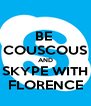 BE  COUSCOUS AND SKYPE WITH FLORENCE - Personalised Poster A4 size