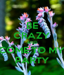 BE CRAZY AND COME TO MY PARTY - Personalised Poster A4 size