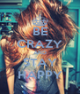 BE CRAZY AND STAY HAPPY - Personalised Poster A4 size