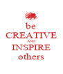 be CREATIVE AND INSPIRE others - Personalised Poster A4 size