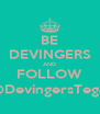 BE DEVINGERS AND FOLLOW @DevingersTegal - Personalised Poster A4 size