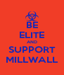 BE ELITE AND SUPPORT MILLWALL - Personalised Poster A4 size