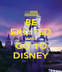 BE EXCITED AND GO TO DISNEY - Personalised Poster A4 size