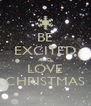 BE EXCITED AND LOVE CHRISTMAS - Personalised Poster A4 size