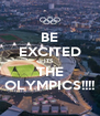 BE EXCITED ITS  THE OLYMPICS!!!! - Personalised Poster A4 size