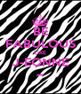 BE FABULOUS LIKE J-EONNE ~ - Personalised Poster A4 size