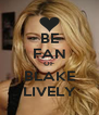 BE FAN OF BLAKE LIVELY - Personalised Poster A4 size