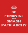 BE FEMINIST AND SMASH PATRIARCHY - Personalised Poster A4 size