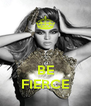 BE FIERCE - Personalised Poster A4 size