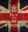 BE FLY AND BE STRONG - Personalised Poster A4 size