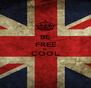 BE FREE BE COOL  - Personalised Poster A4 size