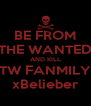 BE FROM THE WANTED AND KILL TW FANMILY xBelieber - Personalised Poster A4 size