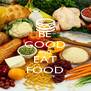 BE GOOD AND EAT FOOD - Personalised Poster A4 size
