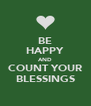 BE HAPPY AND COUNT YOUR BLESSINGS - Personalised Poster A4 size