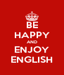 BE HAPPY AND ENJOY ENGLISH - Personalised Poster A4 size