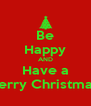 Be Happy AND Have a Merry Christmas  - Personalised Poster A4 size