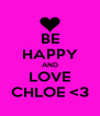 BE HAPPY AND LOVE CHLOE <3 - Personalised Poster A4 size
