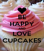 BE HAPPY AND LOVE CUPCAKES - Personalised Poster A4 size