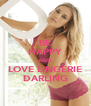 BE HAPPY AND LOVE LINGERIE DARLING - Personalised Poster A4 size