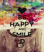 BE HAPPY AND SMILE :D - Personalised Poster A4 size