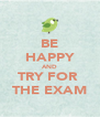 BE HAPPY AND TRY FOR  THE EXAM - Personalised Poster A4 size