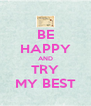 BE HAPPY AND TRY MY BEST - Personalised Poster A4 size