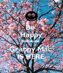 Be  Happy Because  Granny Mac  IS HERE - Personalised Poster A4 size