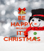 BE HAPPY BECAUSE IT'S CHRISTMAS - Personalised Poster A4 size