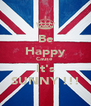 Be Happy Cause  It's SUNNY !!! - Personalised Poster A4 size