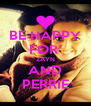 BE HAPPY FOR  ZAYN AND PERRIE - Personalised Poster A4 size