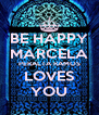 BE HAPPY MARCELA PERALTA RAMOS LOVES YOU - Personalised Poster A4 size