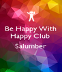 Be Happy With Happy Club   Salumber  - Personalised Poster A4 size