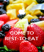 BE HEALTHY AND COME TO REST-TO-EAT - Personalised Poster A4 size