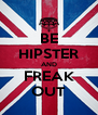 BE HIPSTER AND FREAK OUT - Personalised Poster A4 size