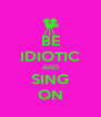 BE IDIOTIC AND SING ON - Personalised Poster A4 size