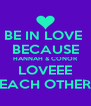 BE IN LOVE  BECAUSE HANNAH & CONOR LOVEEE EACH OTHER - Personalised Poster A4 size