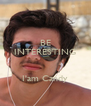 BE INTERESTING   I'am Candy - Personalised Poster A4 size