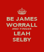 BE JAMES WORRALL AND FINGER LEAH SELBY - Personalised Poster A4 size