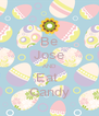 Be Jose AND Eat  Candy - Personalised Poster A4 size