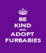BE KIND AND ADOPT FURBABIES - Personalised Poster A4 size
