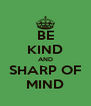 BE KIND AND SHARP OF MIND - Personalised Poster A4 size