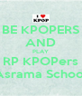 BE KPOPERS AND PLAY RP KPOPers Asrama School - Personalised Poster A4 size