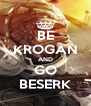 BE KROGAN AND GO BESERK - Personalised Poster A4 size