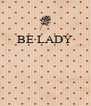 BE LADY     - Personalised Poster A4 size