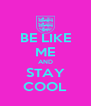 BE LIKE ME AND STAY COOL - Personalised Poster A4 size