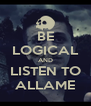 BE LOGICAL AND LISTEN TO ALLAME - Personalised Poster A4 size